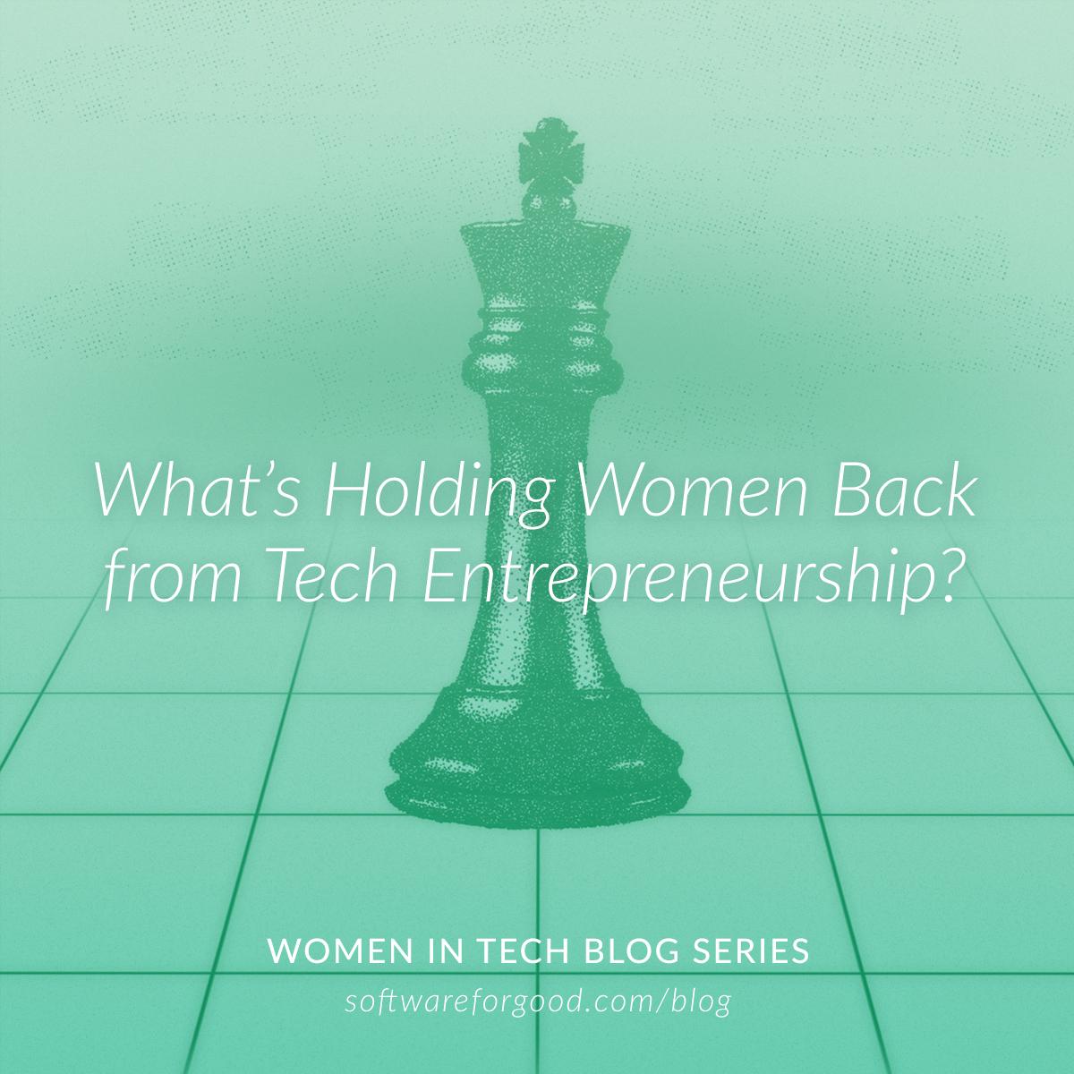 What's Holding Women Back from Tech Entrepreneurship?