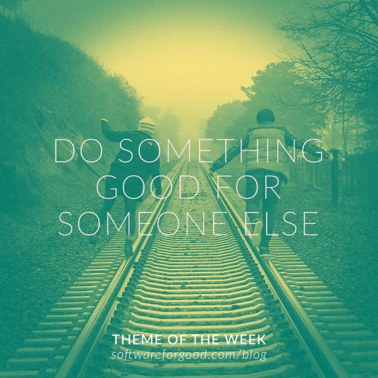 Do Something Good For Someone Else