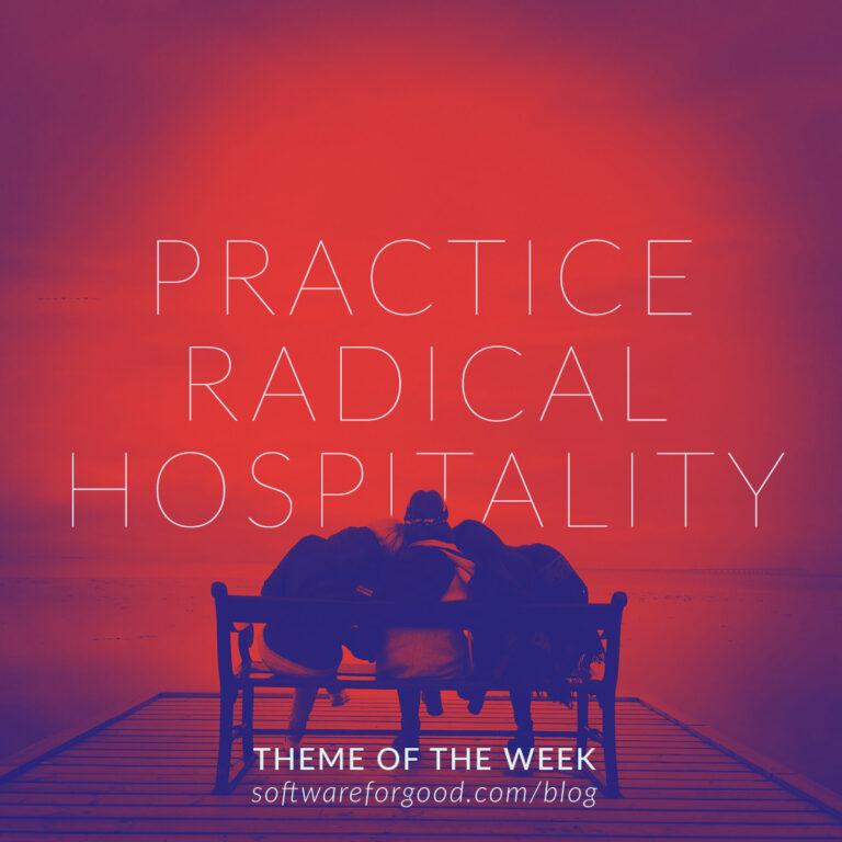 Practice Radical Hospitality