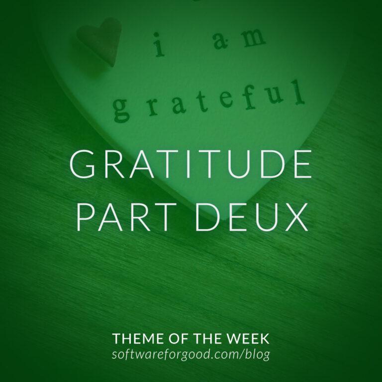Gratitude Part Deux