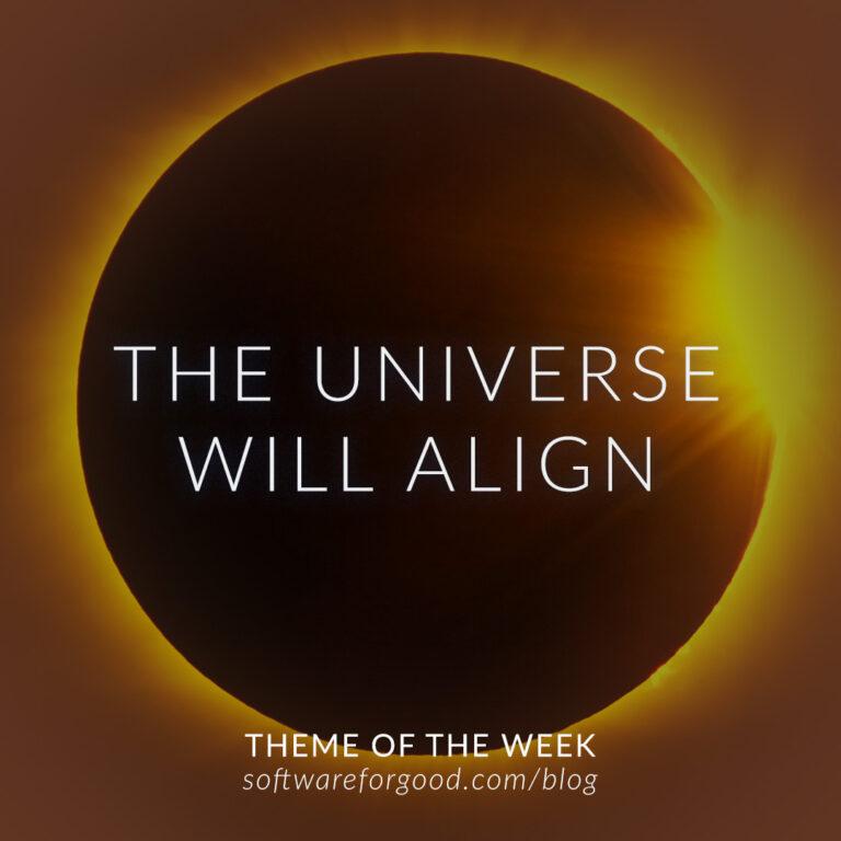 The Universe Will Align